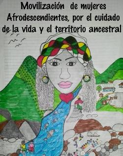Movilización de Mujeres Afrodescendientes por el Cuidado de la Vida y los Territorios Ancestrales